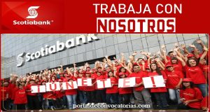 CONVOCATORIA DE TRABAJO PARA SCOTIABANK