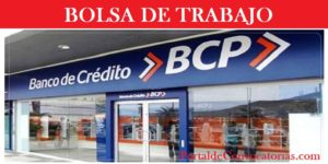 CONVOCATORIA BCP BANCO DE CRÉDITO (08 Vacantes)